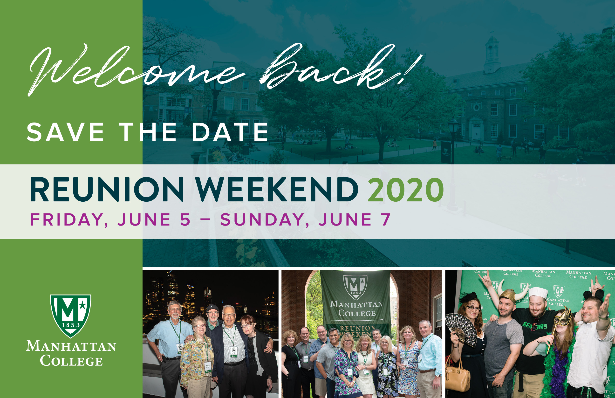 Welcome Back! Save the Date for Reunion Weekend 2020! Friday, June 5 - Sunday, June 7