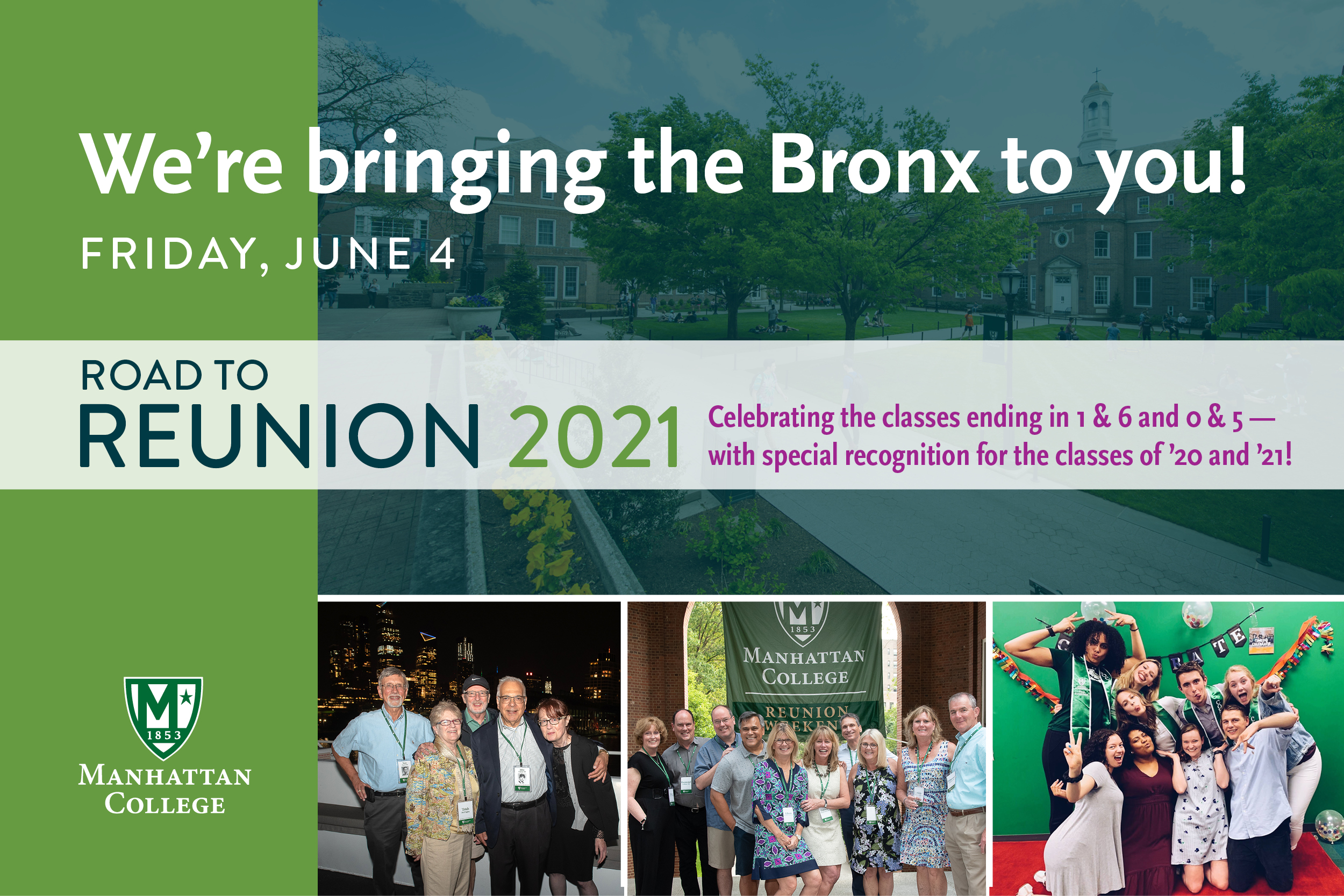 We're Bringing the Bronx to You! Friday, June 4 | Road to Reunion 2021 | Celebrating the classes ending in 1 & 6 and 0 & 5! With special recognition for the classes of '20 and '21! | Manhattan College